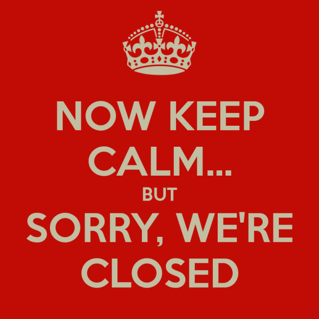 now-keep-calm-but-sorry-were-closed